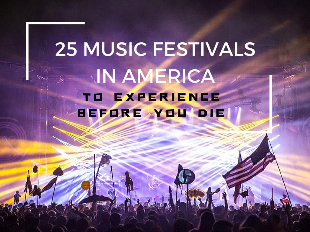 The 25 Best Music Festivals In America