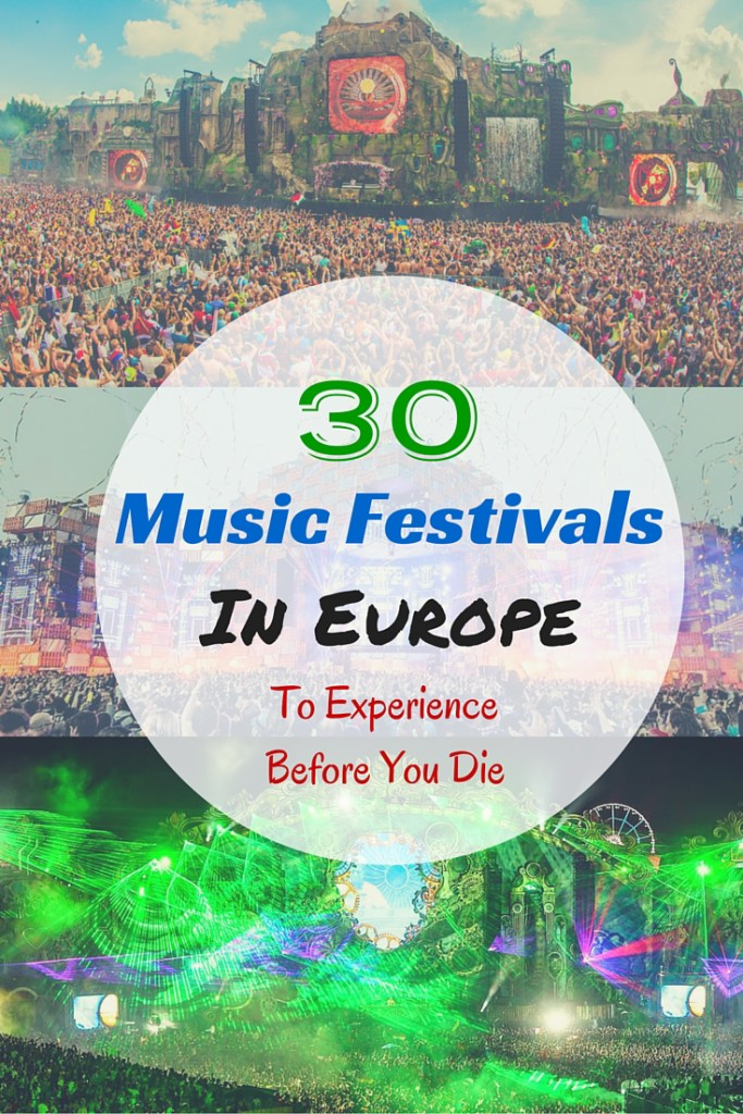 30 Music Festivals In Europe To Experience Before You Die