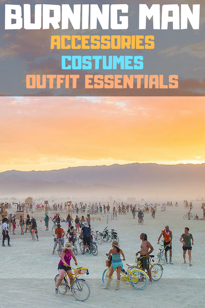 Burning Man Fashion, Accessories, and Outfit Essentials
